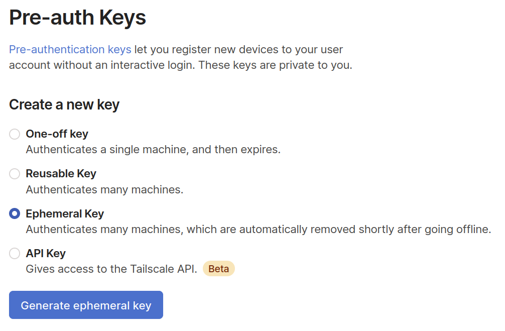 The Keys page on the Tailscale admin panel, with options for different kinds of keys. The option for Ephemeral Keys is selected, and below the options, there is a big blue button that generates a new key of the selected kind.